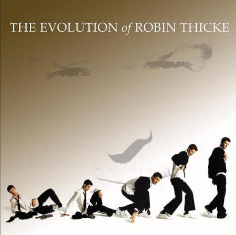 Robin Thicke- The Evolution of Robin Thicke