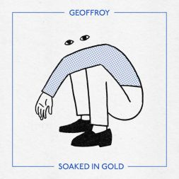Geoffroy- Soaked in Gold EP